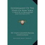 【预订】Government of the State of New York: A Survey of Its Or