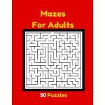 预订 Mazes For Adults 50 Puzzles: Adult Mazes Maze Puzzle Boo