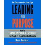 【预订】Leading with Purpose: How to Engage, Empower & Encourag