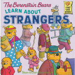 The Berenstain Bears Learn About Strangers 《贝贝熊-学会和陌生人接触》 ISBN 9780394873343