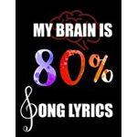 预订 My Brain Is 80% Song Lyrics: Music Journal Diary Song Wr