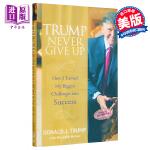 【中商原版】永不放弃的王牌:如何将的挑战变为成功英文原版 Never Give Up唐纳德・特朗普 Donald J.