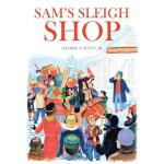 预订 Sam's Sleigh Shop [ISBN:9781640282360]