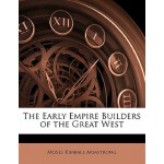 预订 The Early Empire Builders of the Great West [ISBN:978114