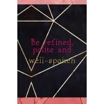 预订 Be Refined, Polite And Well Spoken: Notebook Journal Com