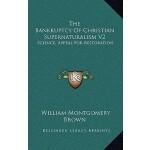 预订 The Bankruptcy of Christian Supernaturalism V2: Science,