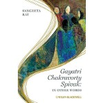 预订 Gayatri Chakravorty Spivak: In Other Words [ISBN:9781405
