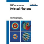 预订 Twisted Photons: Applications of Light with Orbital Angu