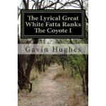 预订 The Lyrical Great White Fatta Ranks The Coyote I [ISBN:9