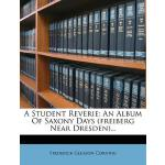 预订 A Student Reverie: An Album of Saxony Days (Freiberg Nea