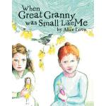 预订 When Great Granny Was Small Like Me [ISBN:9781469161860]