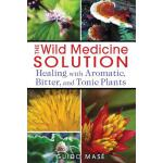 预订 The Wild Medicine Solution: Healing with Aromatic, Bitte