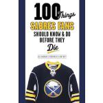 预订 100 Things Sabres Fans Should Know & Do Before They Die