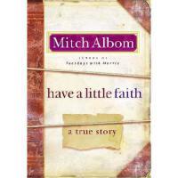 英文原版 Have a Little Faith International Edition 《来一点信仰》: 《相约星期二》《天堂里遇见的五个人》作者回归非虚构领域之作