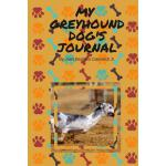 预订 My Greyhound Dog's Journal: Daily Journal for Keep Sake