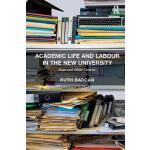 【预订】Academic Life and Labour in the New University Hope and