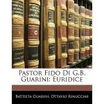 【预订】Pastor Fido Di G.B. Guarini: Euridice