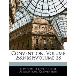 预订 Convention, Volume 2; Volume 28 [ISBN:9781143481161]