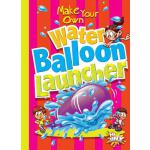 预订 Make Your Own Water Balloon Launcher [ISBN:9781644660690
