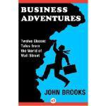 【预订】Business Adventures: Twelve Classic Tales from the Worl