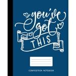 预订 Composition Notebook: College Ruled - You've got this -