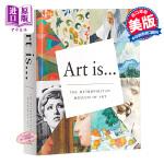 【中商原版】艺术是…英文原版艺术 英文版 英文原版书 Art Is... Metropolitan Museum of