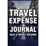 预订 Travel Expense Journal: Daily & Weekly Records: Expense