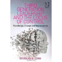 【预订】Third Generation Leadership and the Locus of Control: Kn