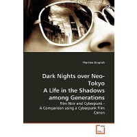 预订 Dark Nights Over Neo-Tokyo a Life in the Shadows Among G