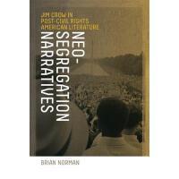 预订 Neo-Segregation Narratives: Jim Crow in Post-Civil Right