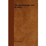 预订 The Spectroscope and Its Work [ISBN:9781444620719]