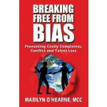 预订 Breaking Free from Bias: Preventing Costly Complaints, C