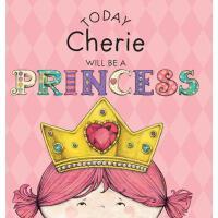 【预订】Today Cherie Will Be a Princess