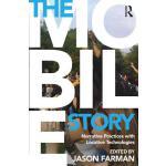 预订 The Mobile Story: Narrative Practices with Locative Tech