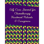 预订 Self Care Journal for Chemotherapy Treatment Patients &