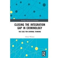 【预订】Closing the Integration Gap in Criminology 9780367347703