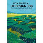 预订 How to Get a UX Design Job: Create a Compelling Portfoli