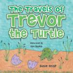 预订 The Travels of Trevor the Turtle [ISBN:9781546205487]