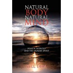 预订 Natural Body Natural Mind [ISBN:9781436327367]