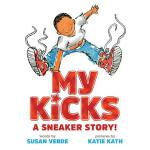 预订 My Kicks: A Sneaker Story! [ISBN:9781419723094]