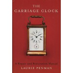 预订 The Carriage Clock: A Repair and Restoration Manual [ISB
