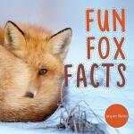 预订 Fun Fox Facts: What do you know about Fox, Enjoy getting