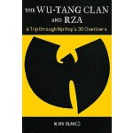 预订 The Wu-Tang Clan and RZA: A Trip Through Hip Hop's 36 Ch