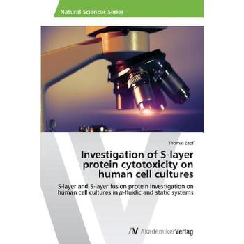 预订 Investigation of S-Layer Protein Cytotoxicity on Human Cell Cultures [ISBN:9783639634600] 美国发货无法退货 约五到八周到货
