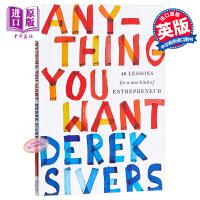 你想要的所有事:企业家要上的40堂课 英文原版 Anything You Want: 40 Lessons for a New Kind of Entrepreneur Derek Sivers