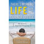 Theres More to Life Than the Corner Office ISBN:97800716093