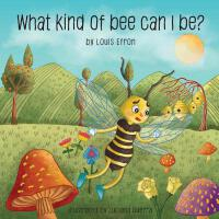 预订 What kind of bee can I be? [ISBN:9781978044913]