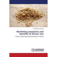预订 Marketing Prospects and Benefits of Brown Rice[ISBN:9783
