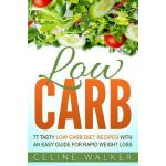 预订 Low Carb: 77 Tasty Low Carb Diet Recipes with an Easy Gu