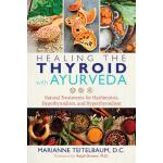 预订 Healing the Thyroid with Ayurveda: Natural Treatments fo